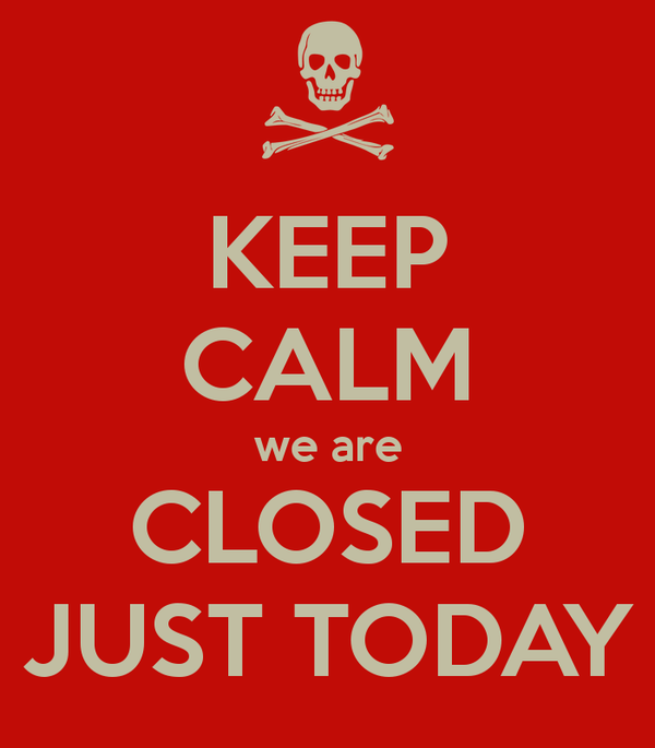 Keep Calm We Are Closed Just Today Radsport Buchstaller
